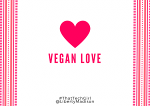 Liberty Madison offers Vegan Love